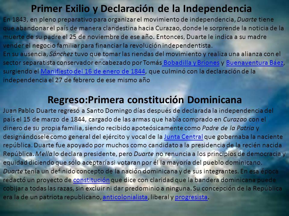 Primer Exilio y Declaración de la Independencia En 1843, en pleno preparativo para organizar el movimiento de independencia, Duarte tiene que abandona