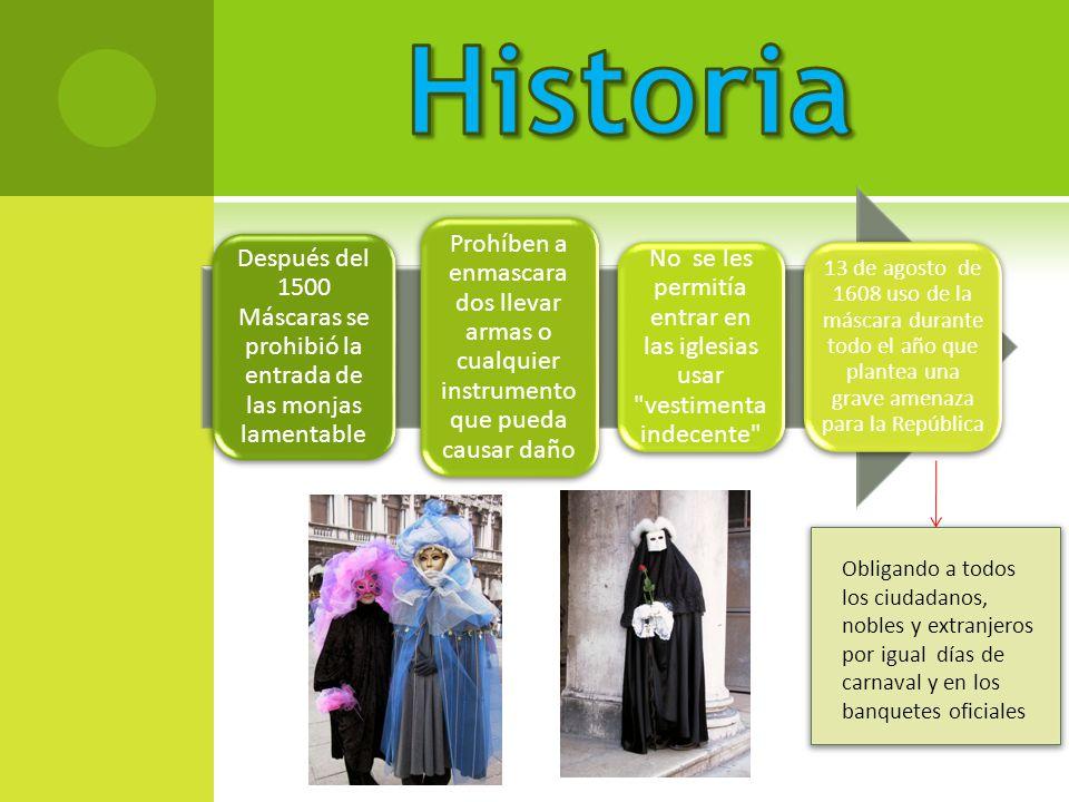 Después del 1500 Máscaras se prohibió la entrada de las monjas lamentable Prohíben a enmascara dos llevar armas o cualquier instrumento que pueda caus