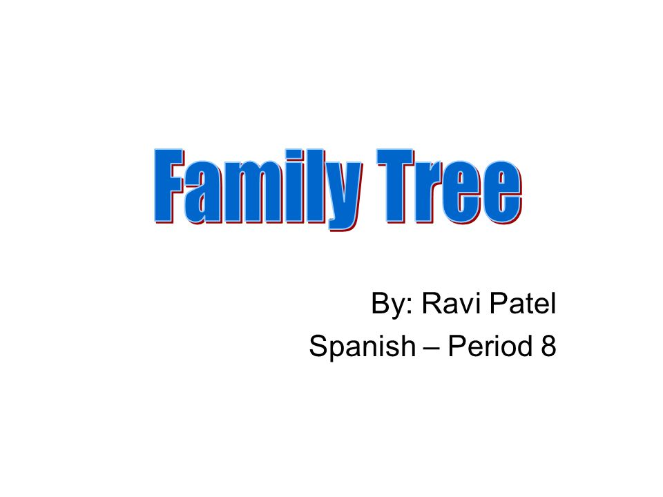 . By: Ravi Patel Spanish – Period 8