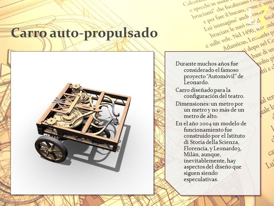 Carro auto-propulsado Durante muchos años fue considerado el famoso proyecto Automóvil de Leonardo.