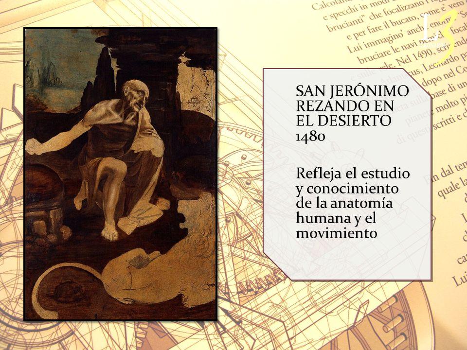SAN JERÓNIMO REZANDO EN EL DESIERTO 1480 Refleja el estudio y conocimiento de la anatomía humana y el movimiento SAN JERÓNIMO REZANDO EN EL DESIERTO 1480 Refleja el estudio y conocimiento de la anatomía humana y el movimiento