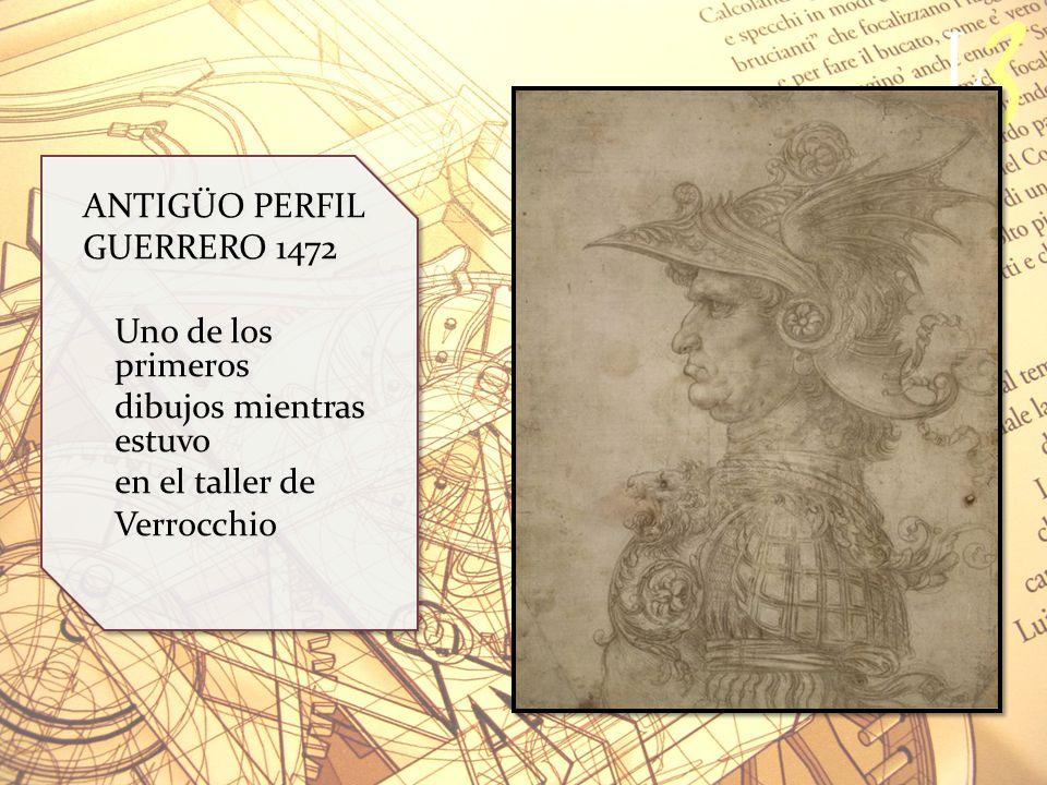 ANTIGÜO PERFIL GUERRERO 1472 Uno de los primeros dibujos mientras estuvo en el taller de Verrocchio ANTIGÜO PERFIL GUERRERO 1472 Uno de los primeros dibujos mientras estuvo en el taller de Verrocchio