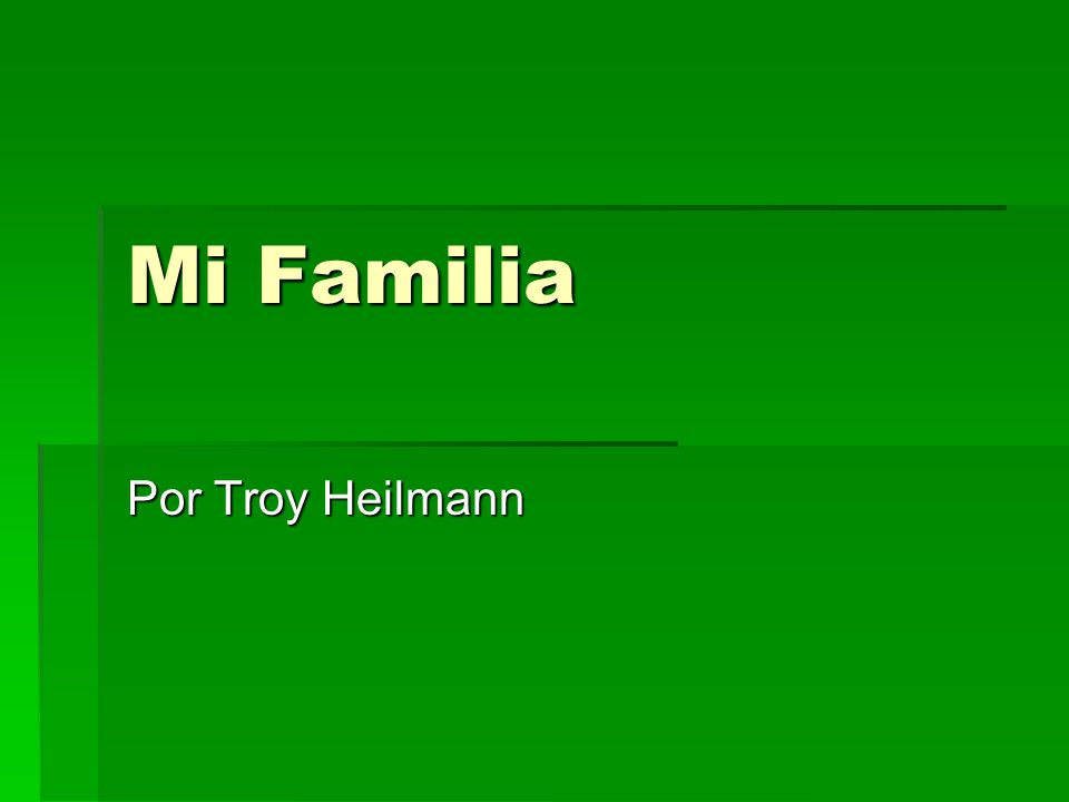 Mi Familia Por Troy Heilmann