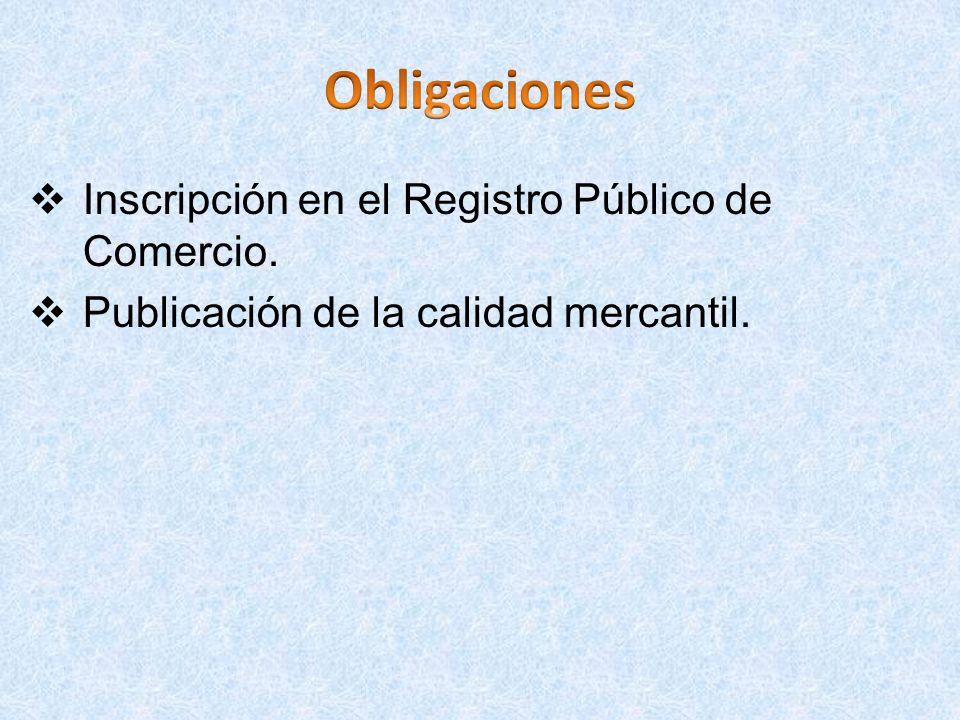 Inscripción en el Registro Público de Comercio. Publicación de la calidad mercantil.