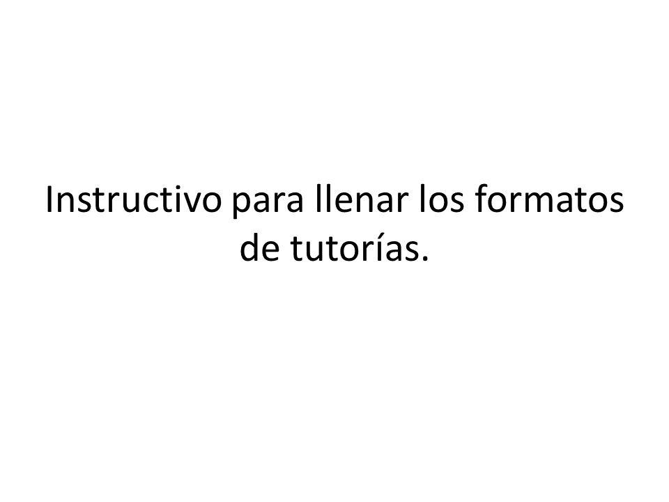 Instructivo para llenar los formatos de tutorías.
