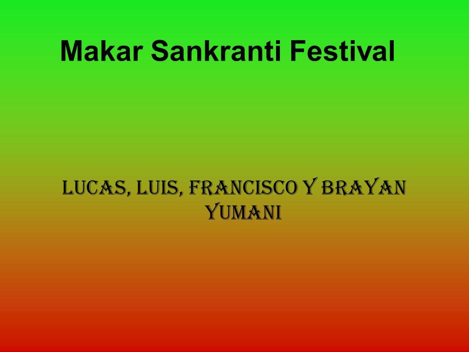 Makar Sankranti Festival Lucas, luis, francisco y brayan yumani