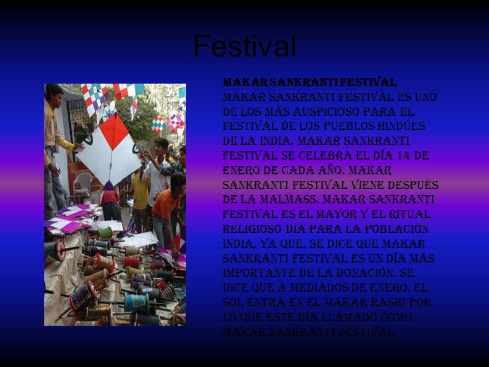 Festival Makar Sankranti Festival Makar Sankranti Festival es uno de los más auspicioso para el Festival de los pueblos hindúes de la India. Makar San