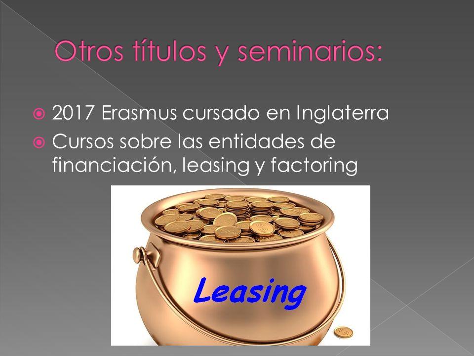 2017 Erasmus cursado en Inglaterra Cursos sobre las entidades de financiación, leasing y factoring