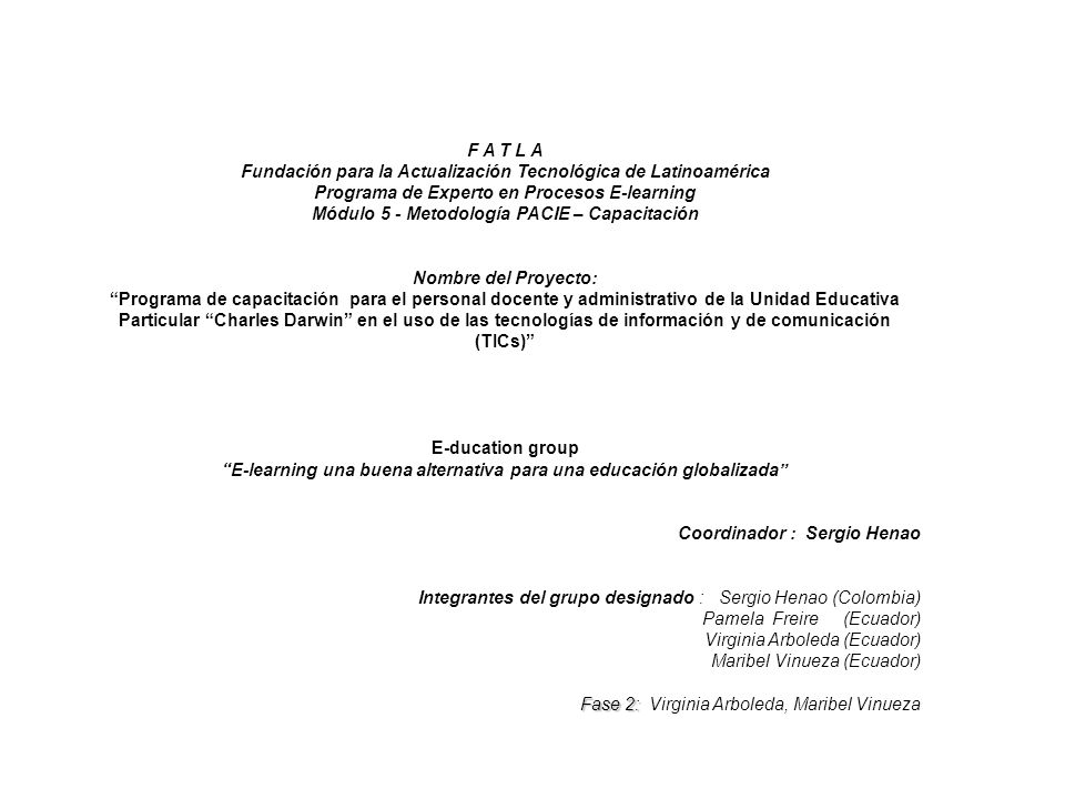 F A T L A Fundación para la Actualización Tecnológica de Latinoamérica Programa de Experto en Procesos E-learning Módulo 5 - Metodología PACIE – Capac