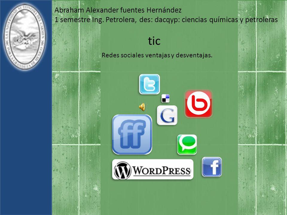 tic Abraham Alexander fuentes Hernández 1 semestre Ing.