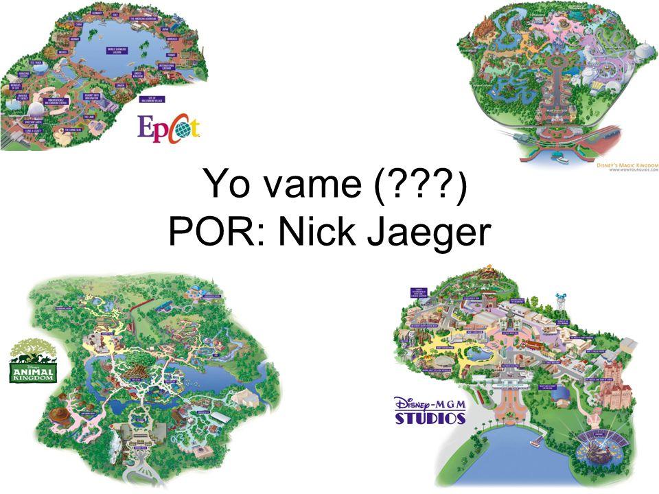 Yo vame (???) POR: Nick Jaeger