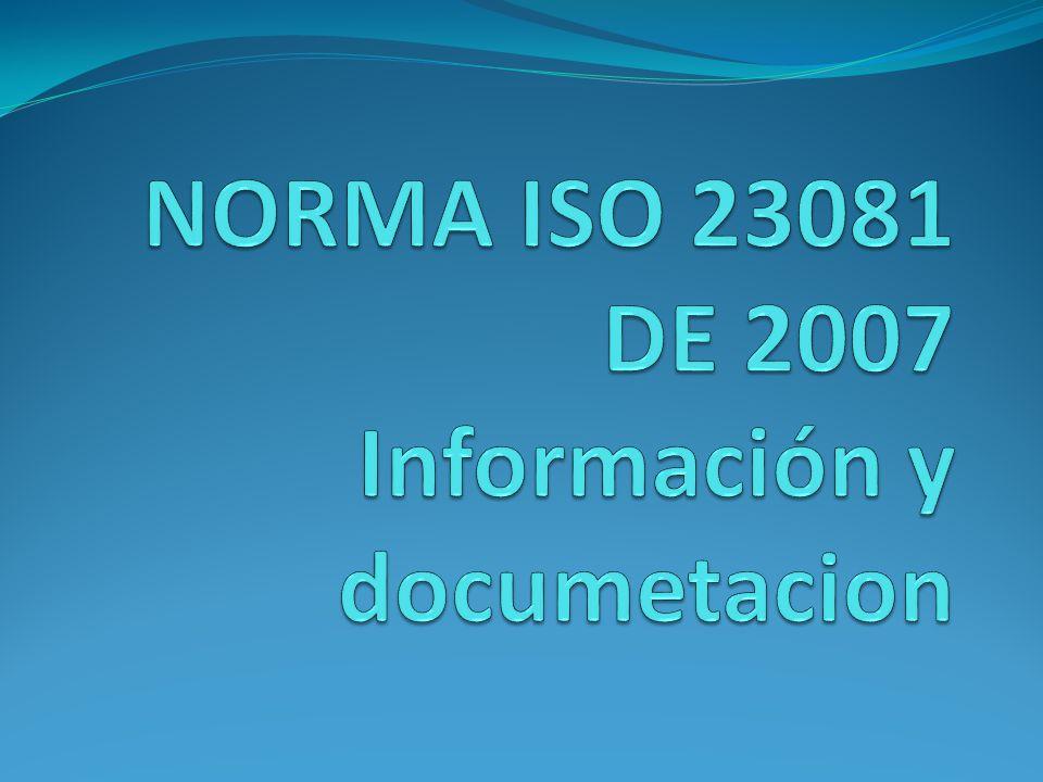 Es una guía para la compresión, la implementación y use de metadatos en el marco de la norma ISO 15489, la administración de registros.