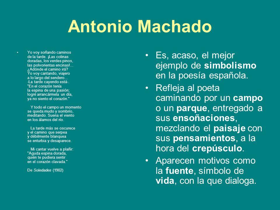 Antonio Machado Yo voy soñando caminos de la tarde. ¡Las colinas doradas, los verdes pinos, las polvorientas encinas!... ¿Adónde el camino irá? Yo voy