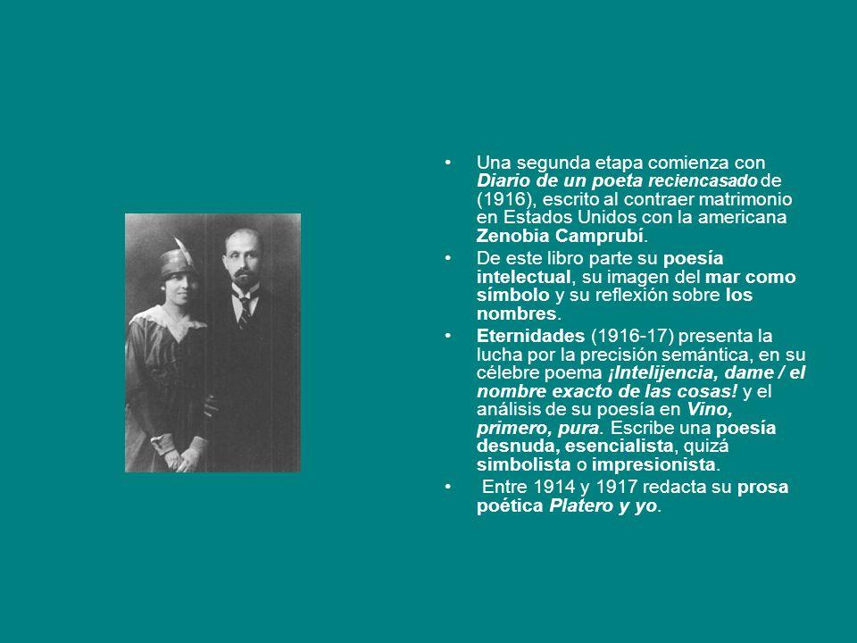 Una segunda etapa comienza con Diario de un poeta reciencasado de (1916), escrito al contraer matrimonio en Estados Unidos con la americana Zenobia Ca