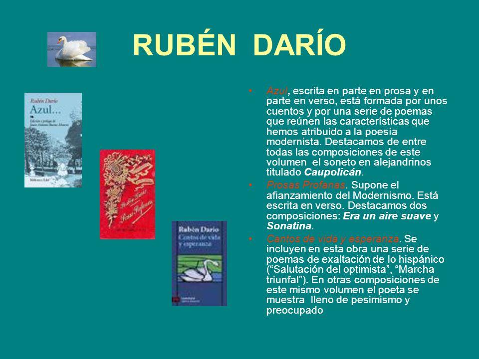 RUBÉN DARÍO Azul, escrita en parte en prosa y en parte en verso, está formada por unos cuentos y por una serie de poemas que reúnen las característica