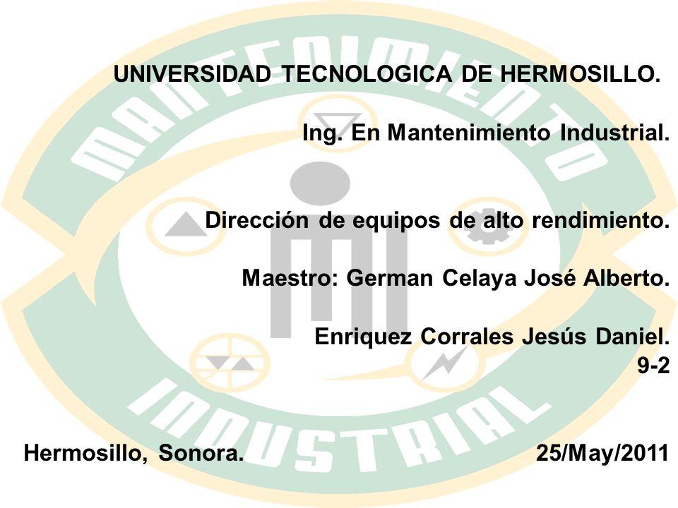 UNIVERSIDAD TECNOLOGICA DE HERMOSILLO.Ing. En Mantenimiento Industrial.