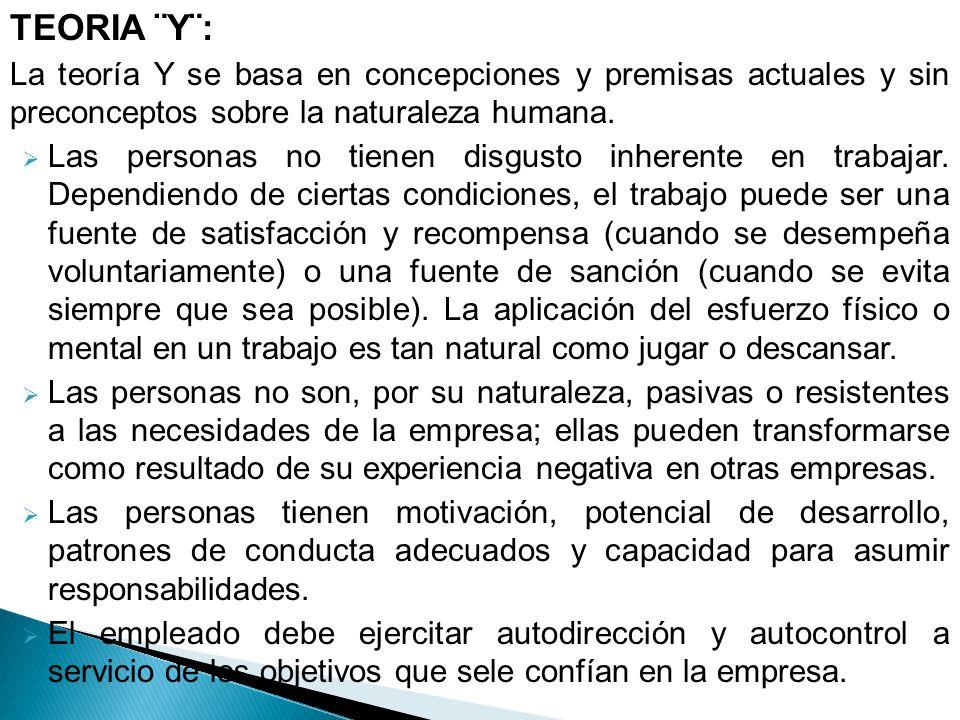 La teoría Y propone un estilo de administración participativo y basado en los valores humanos y sociales.