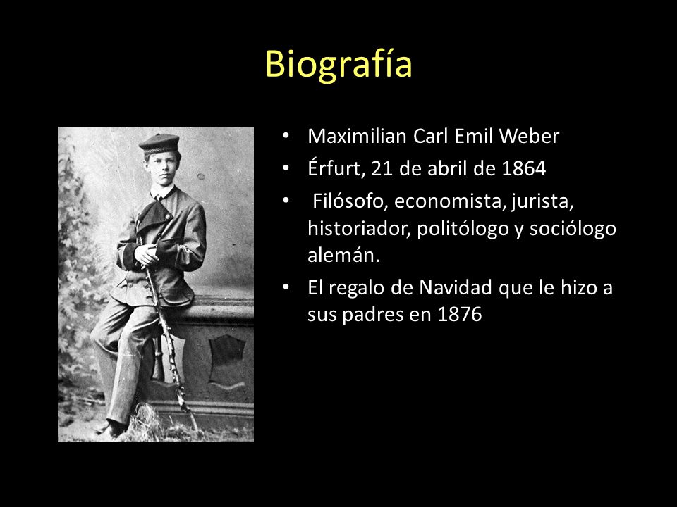 Biografía Maximilian Carl Emil Weber Érfurt, 21 de abril de 1864 Filósofo, economista, jurista, historiador, politólogo y sociólogo alemán.