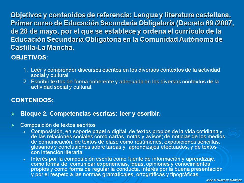 José Mª Navarro Martínez Objetivos y contenidos de referencia: Lengua y literatura castellana. Primer curso de Educación Secundaria Obligatoria (Decre