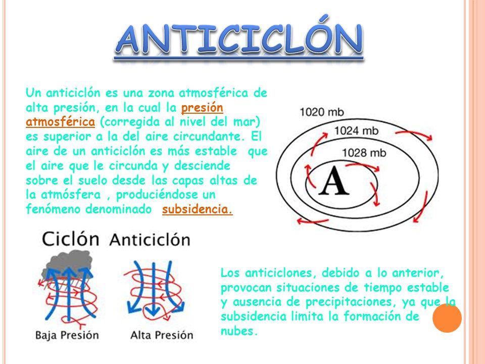 Un anticiclón es una zona atmosférica de alta presión, en la cual la presión atmosférica (corregida al nivel del mar) es superior a la del aire circundante.
