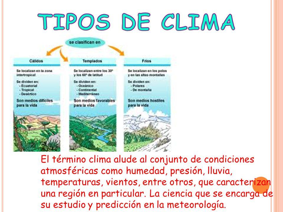 El término clima alude al conjunto de condiciones atmosféricas como humedad, presión, lluvia, temperaturas, vientos, entre otros, que caracterizan una región en particular.