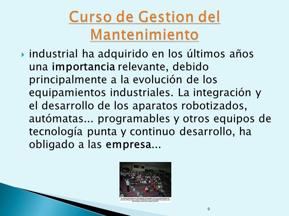 industrial ha adquirido en los últimos años una importancia relevante, debido principalmente a la evolución de los equipamientos industriales.