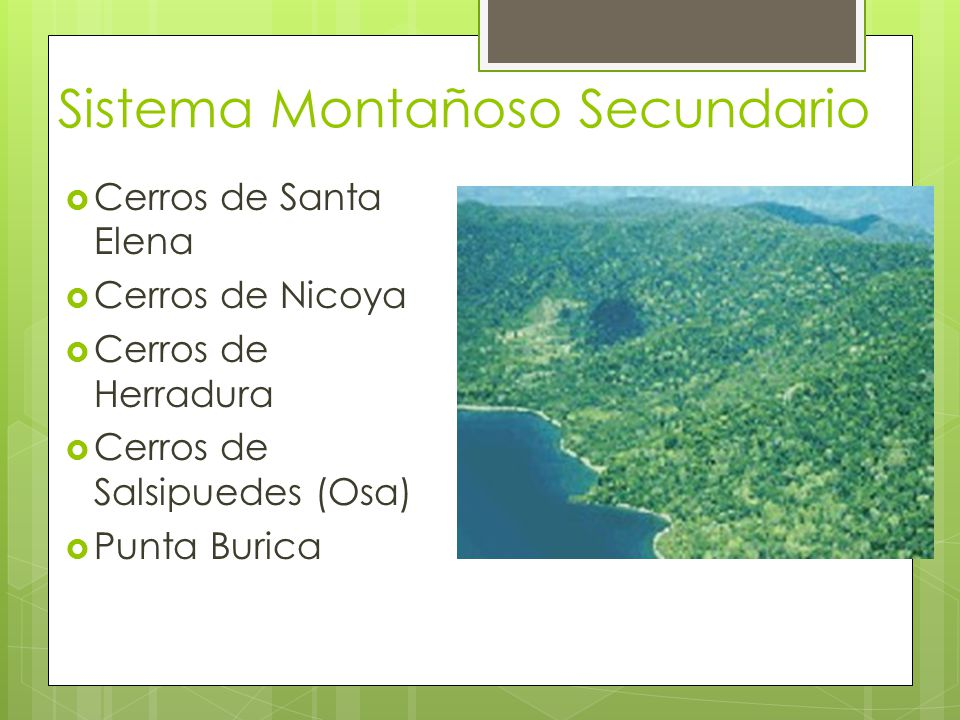 Cerros de Santa Elena Cerros de Nicoya Cerros de Herradura Cerros de Salsipuedes (Osa) Punta Burica