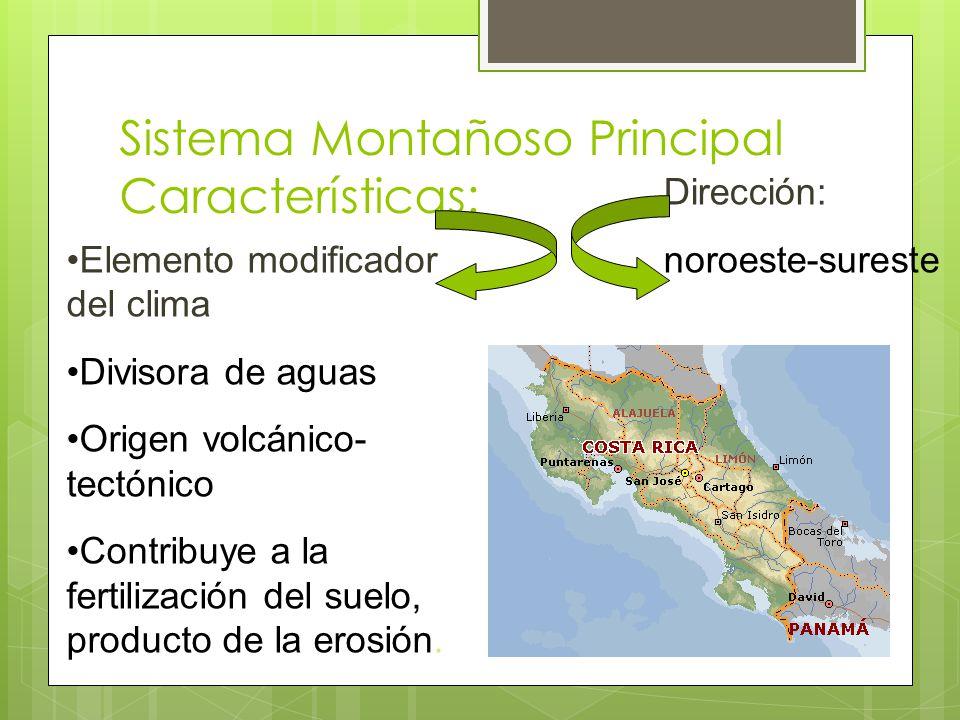 Sistema Montañoso Principal Características: Elemento modificador del clima Divisora de aguas Origen volcánico- tectónico Contribuye a la fertilizació