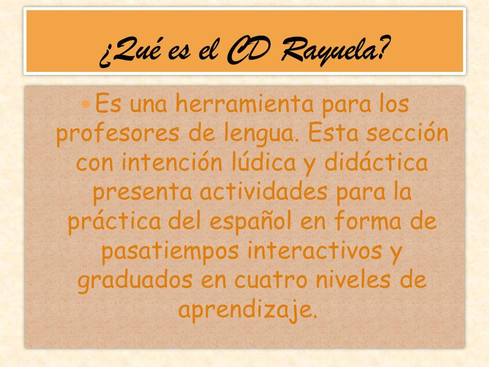 Es una herramienta para los profesores de lengua. Esta sección con intención lúdica y didáctica presenta actividades para la práctica del español en f
