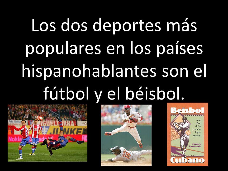 Los dos deportes más populares en los países hispanohablantes son el fútbol y el béisbol.