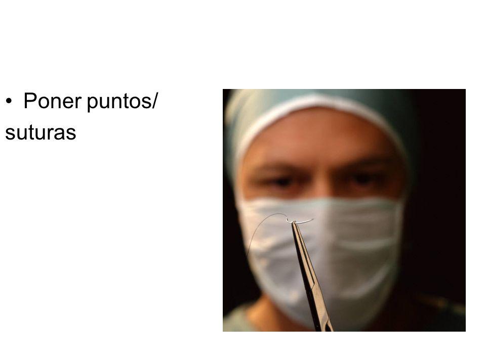 Poner puntos/ suturas