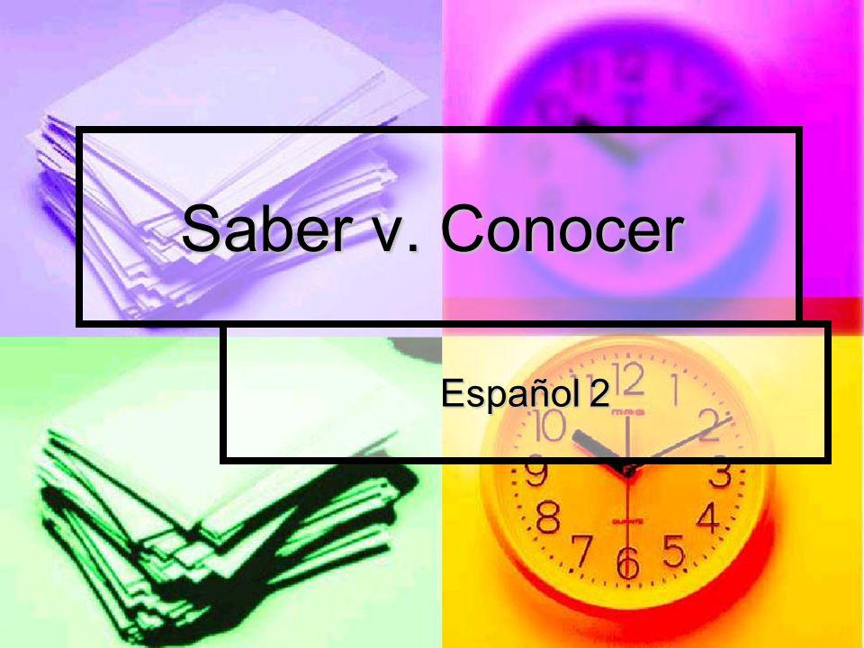 Saber v. Conocer Español 2
