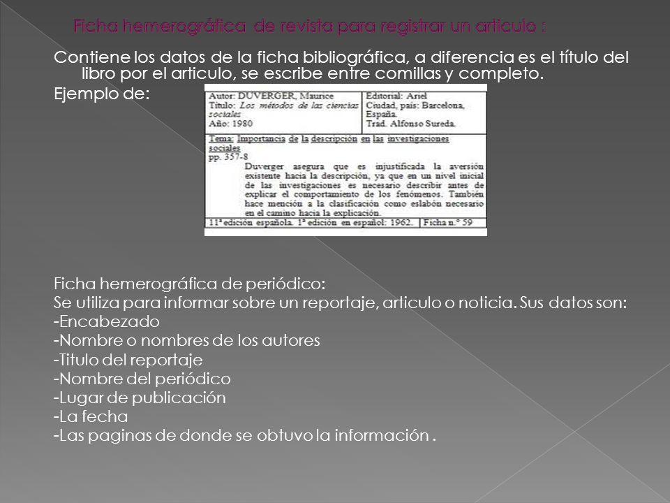 - Se utiliza para clasificar una revista o una fuente periodística, sus datos son: - -Titulo de publeicaión - Nombre del director - - Periodicidad - Lugar de edición Ejemplo: El Día Enrique Ramírez Ramírez Diario México, D.F.