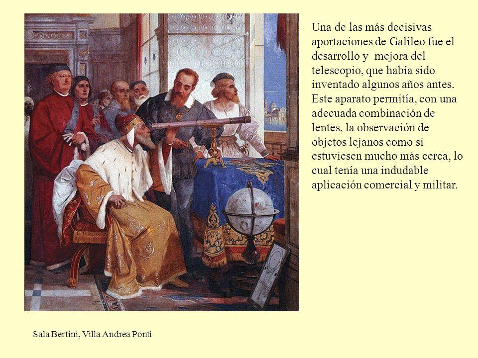 Sala Bertini, Villa Andrea Ponti Una de las más decisivas aportaciones de Galileo fue el desarrollo y mejora del telescopio, que había sido inventado