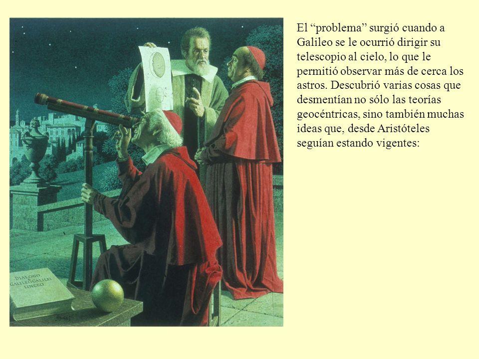 El problema surgió cuando a Galileo se le ocurrió dirigir su telescopio al cielo, lo que le permitió observar más de cerca los astros. Descubrió varia