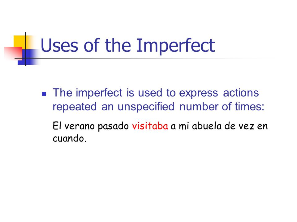 Uses of the Imperfect The imperfect is used to express anticipated actions: Iba a estudiar para el examen, pero decidí mirar la tele.