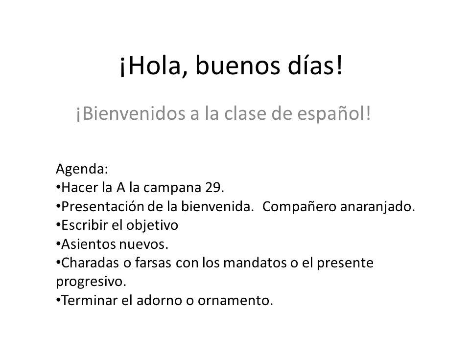¡Hola, buenos días. ¡Bienvenidos a la clase de español.