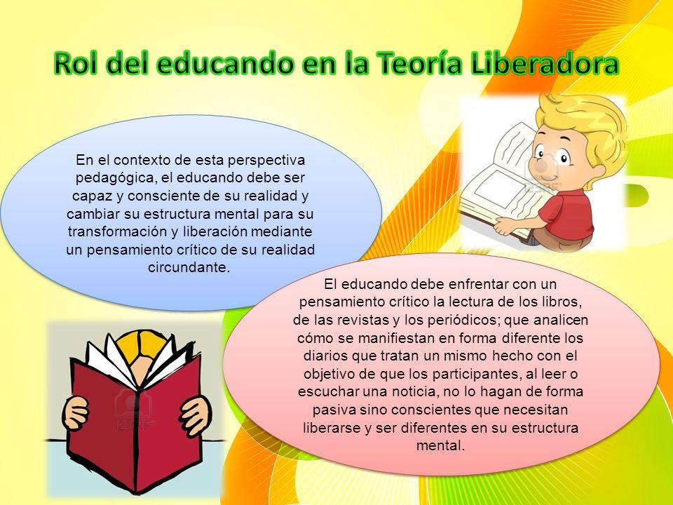 Según la propuesta pedagógica de Paulo Freire, el papel que desempeña el educador en la Pedagogía Liberadora es dialogar con el educando en franca ami