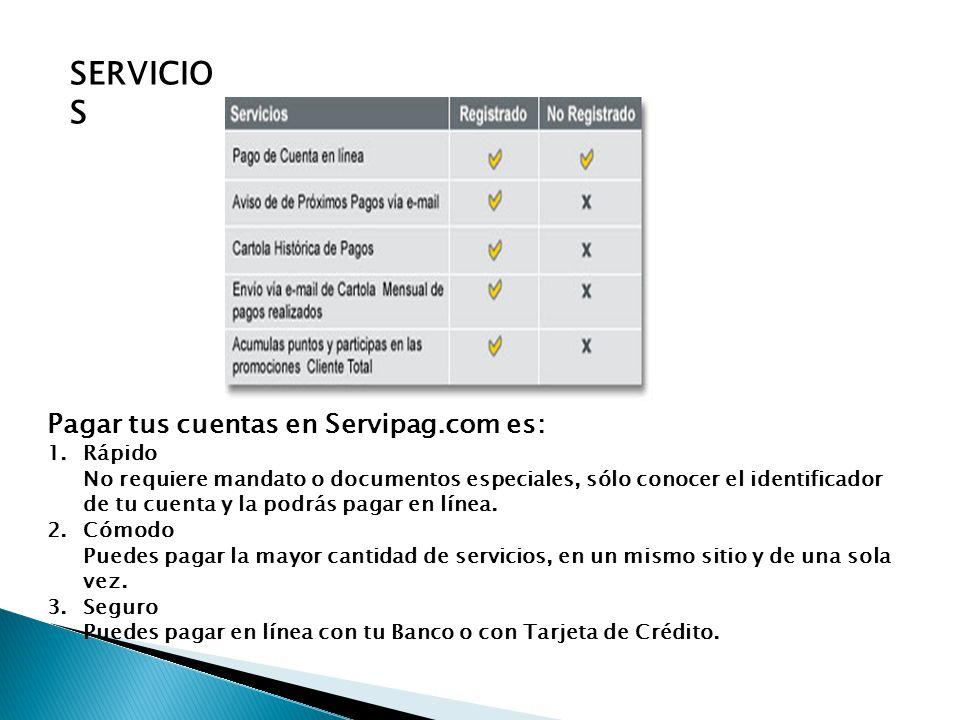 SERVICIO S Pagar tus cuentas en Servipag.com es: 1.Rápido No requiere mandato o documentos especiales, sólo conocer el identificador de tu cuenta y la podrás pagar en línea.