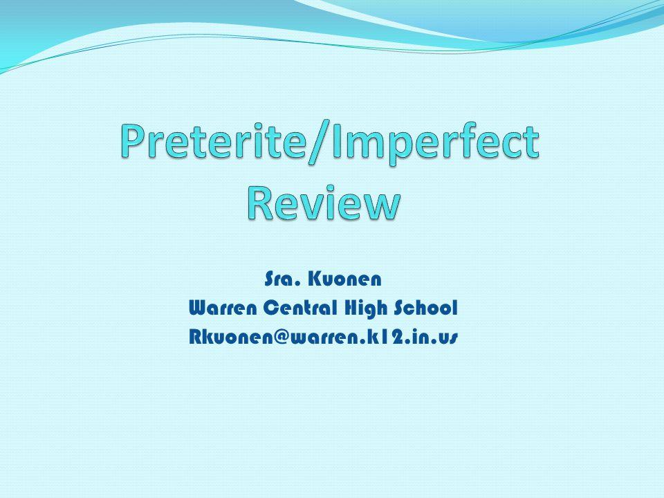 Sra. Kuonen Warren Central High School Rkuonen@warren.k12.in.us