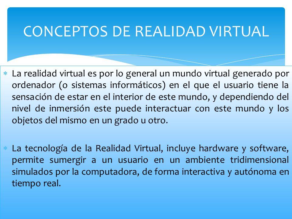 En cuanto a los tipos de RV, esta puede subdividirse de modos diversos: TIPO DE INMERSION Realidad virtual inmersiva Se consigue una inmersión total mediante periféricos.