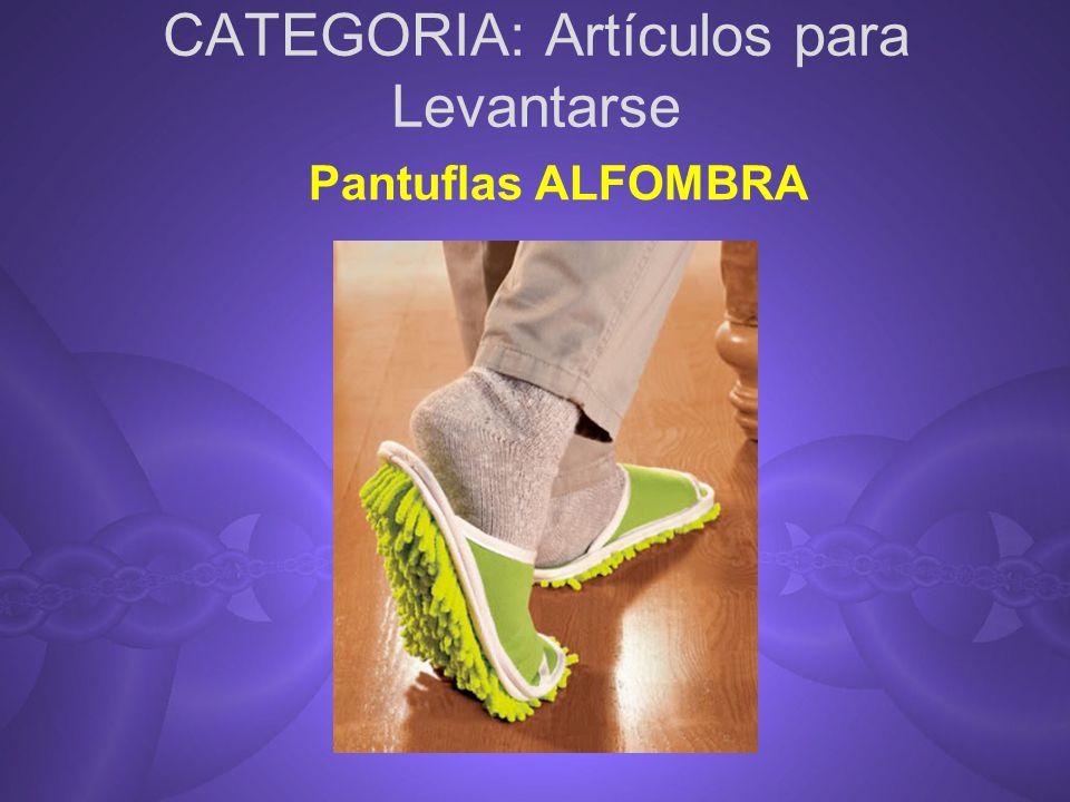 CATEGORIA: Artículos para Levantarse Pantuflas ALFOMBRA
