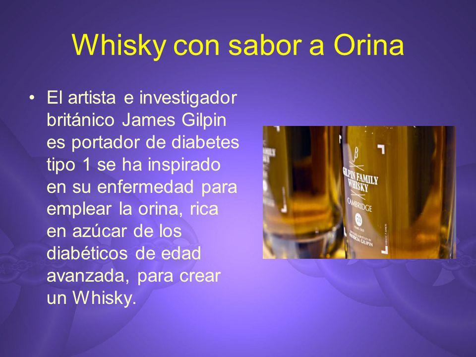 Whisky con sabor a Orina El artista e investigador británico James Gilpin es portador de diabetes tipo 1 se ha inspirado en su enfermedad para emplear