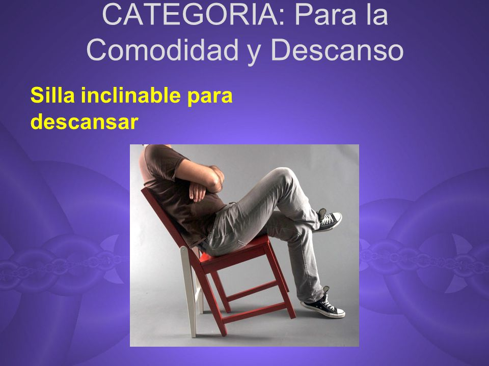 CATEGORIA: Para la Comodidad y Descanso Silla inclinable para descansar