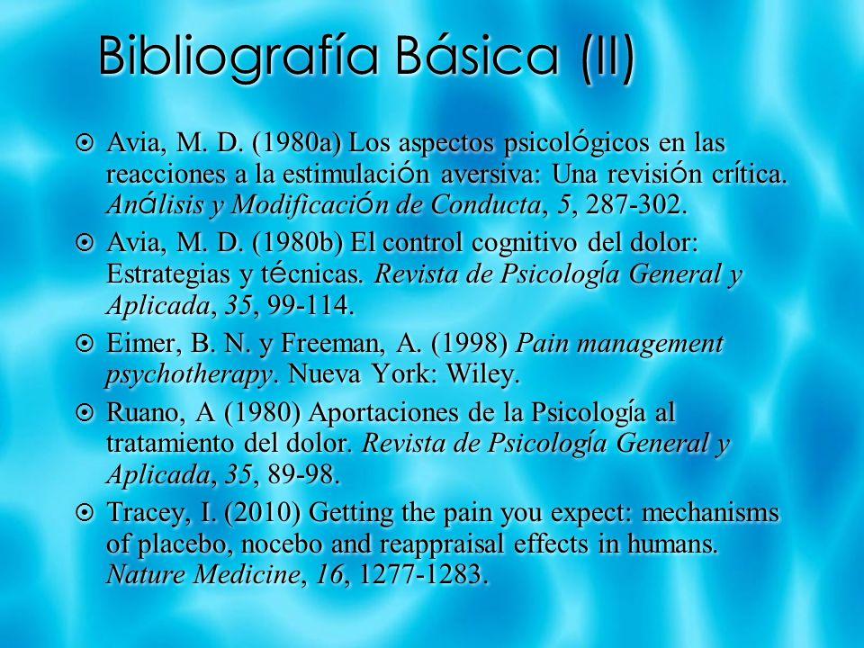 Bibliografía Básica (II) Avia, M. D. (1980a) Los aspectos psicol ó gicos en las reacciones a la estimulaci ó n aversiva: Una revisi ó n cr í tica. An