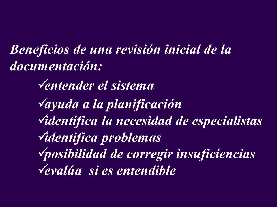 Beneficios de una revisión inicial de la documentación: entender el sistema ayuda a la planificación identifica la necesidad de especialistas identifi