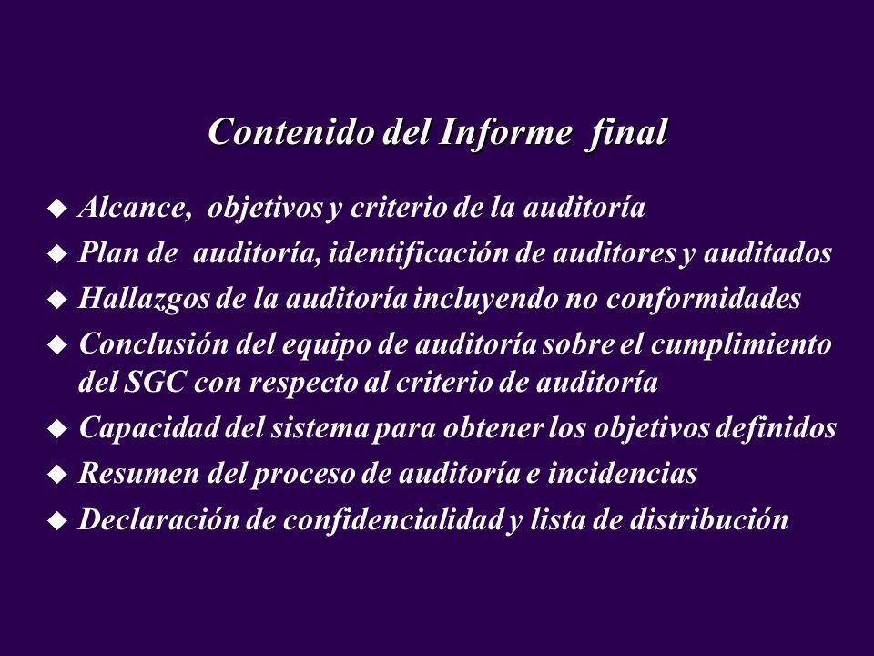 Contenido del Informe final u Alcance, objetivos y criterio de la auditoría u Plan de auditoría, identificación de auditores y auditados u Hallazgos d