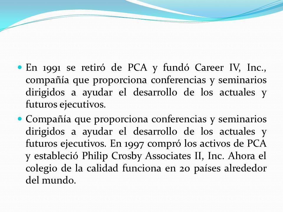 En 1991 se retiró de PCA y fundó Career IV, Inc., compañía que proporciona conferencias y seminarios dirigidos a ayudar el desarrollo de los actuales