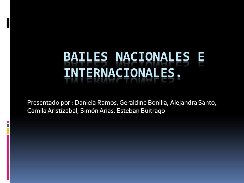 Presentado por : Daniela Ramos, Geraldine Bonilla, Alejandra Santo, Camila Aristizabal, Simón Arias, Esteban Buitrago