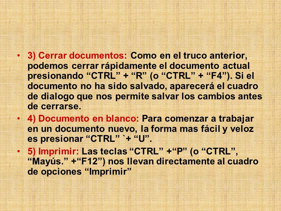 3) Cerrar documentos: Como en el truco anterior, podemos cerrar rápidamente el documento actual presionando CTRL + R (o CTRL + F4).